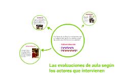 Copy of Las evaluaciones de aula según los actores que intervienen
