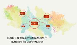 BLOQUE DE CONSTITUCIONALIDAD Y TRATADOS INTERNACIONALES