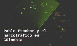 Pablo Escobar y el narcotrafico en COlombia