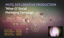 MKTG 309 CREATIVE PRODUCTION: 'Wine-O Social' Marketing Camp