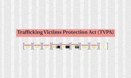 Trafficking Victims Protection Act (TVPA)