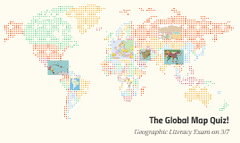 The Global Map Quiz!