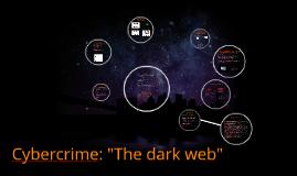 "Cybercrime: ""The dark web"""