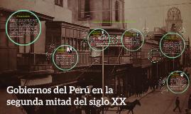 Copy of Gobiernos del Perú en la segunda mitad del siglo XX