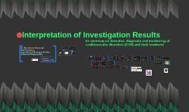 Interpretation of Investigation Results