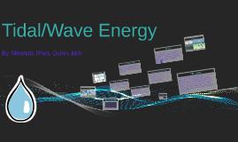 Tidal/Wave Energy