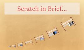 Scratch in Brief...