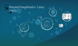 planned parenthood v casey V robert p casey, et al, etc v planned parenthood of southeastern pennsylvania et al nos 91‑744, 91‑902 supreme court of the united states.