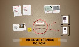 INFORME TÉCNICO POLICIAL