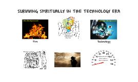 Spiritual Survival In the Technology Era