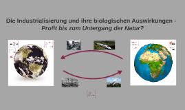 Die Industrialisierung und ihre biologischen Auswirkungen -