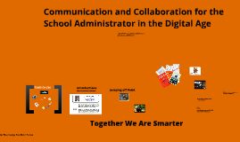 Communication and Collaboration for the School Administrator in the Digital Age