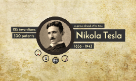 Nikola Tesla, a genius ahead of his time