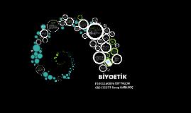 Copy of Copy of BİYOETİK