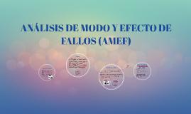 ANÁLISIS DE MODO Y EFECTO DE FALLOS (AMEF)