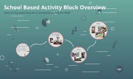 School Based Activity Block Overview