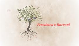 Freedmen's Bureau!