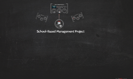 Copy of School-Based Management Project