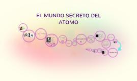 Copy of EL MUNDO SECRETO DEL ATOMO