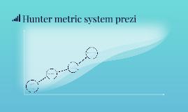 Hunter metric system prezi