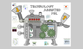 Technology Assisted PBL