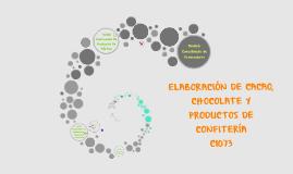 ELABORACIÓN DE CACAO, CHOCOLATE Y PRODUCTOS DE CONFITERÍA