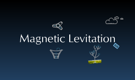 Main Magnetic Levitation