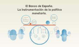 El Banco de España. La instrumentación monetaria.