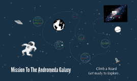 Mission To The Andromeda Galaxy