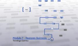 Módulo 7 - Reatores Químicos