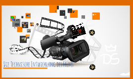 Die Technische Entwicklung des Films