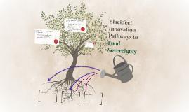 Blackfeet Innovation Pathways to Food Sovereignty