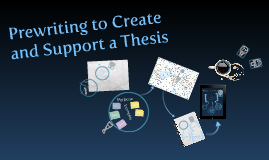 Prewriting to Create and Support a Thesis