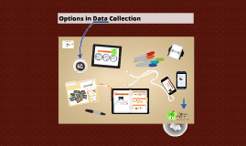 Options in Data Collection