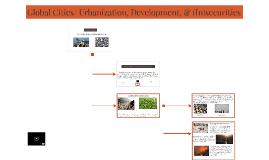 Global Cities/ Urbanization, Development, & (In)securities