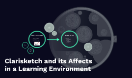Clarisketch and its Affects in a Learning Environment
