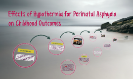 Effects of Hypothermia for Perinatal Asphyxia on Childhood O