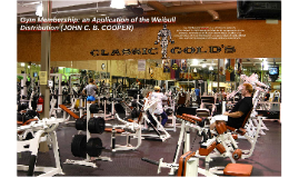 Gym Membership: an Application of theWeibull Distribution (J