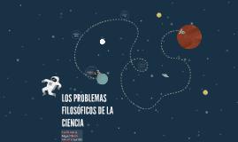 LOS PROBLEMAS FILOSÓFICOS DE LA CIENCIA