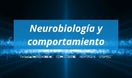 Neurobiología y comportamiento