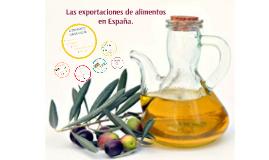 Las exportaciones de alimentos en España.