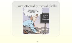 Correctional Survival Skills