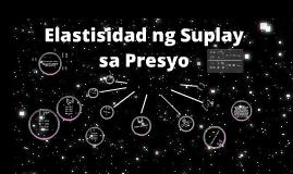 Copy of Elastisidad ng Supply