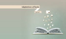 Adaptations of books