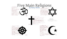 Five Main Religions By Nancy Rocha On Prezi - The main religions