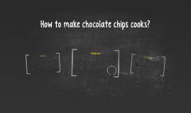 How to make chocolate chips cooks?