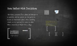 Ben Bates MBA Decision