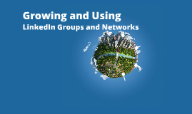 Grow and Use LinkedIn Network and Groups