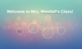 Welcome to Mrs. Woodall's Class!