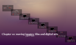 Chapter 10: moving images: film and digital arts part two